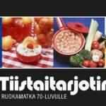 Tiistaitarjotin - ruokamatka 70-luvulle
